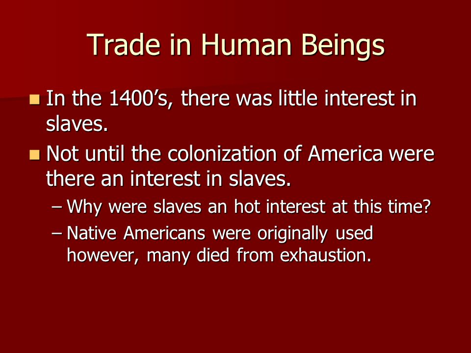 Slavery in Africa Slavery had existed since ancient times.