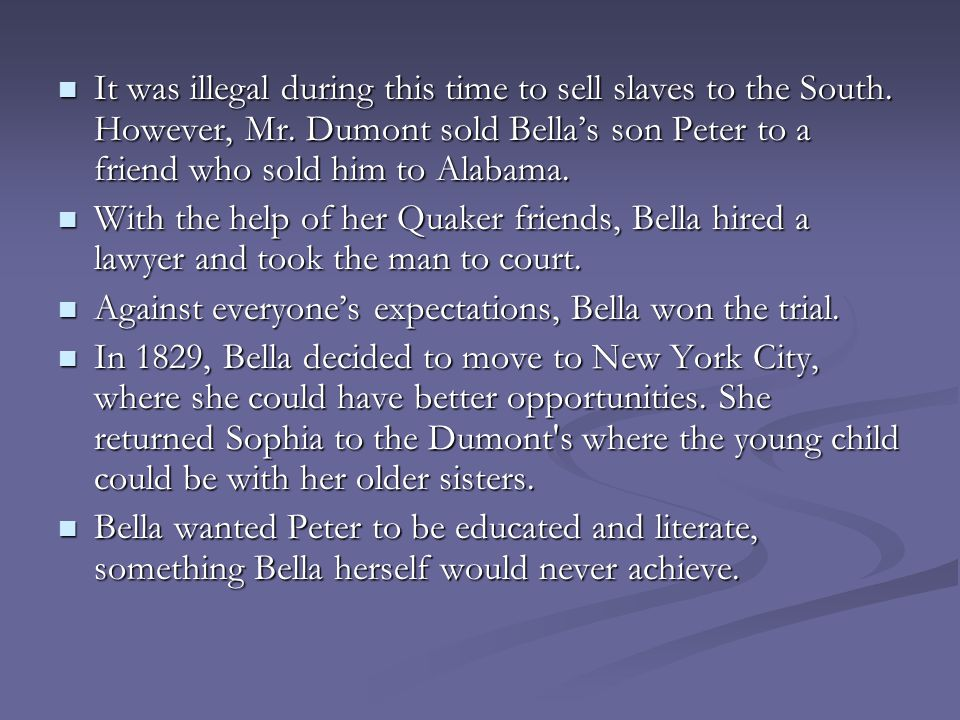 While in New York City Bella was fooled by Elijah Pierson who claimed to be the prophet of God.