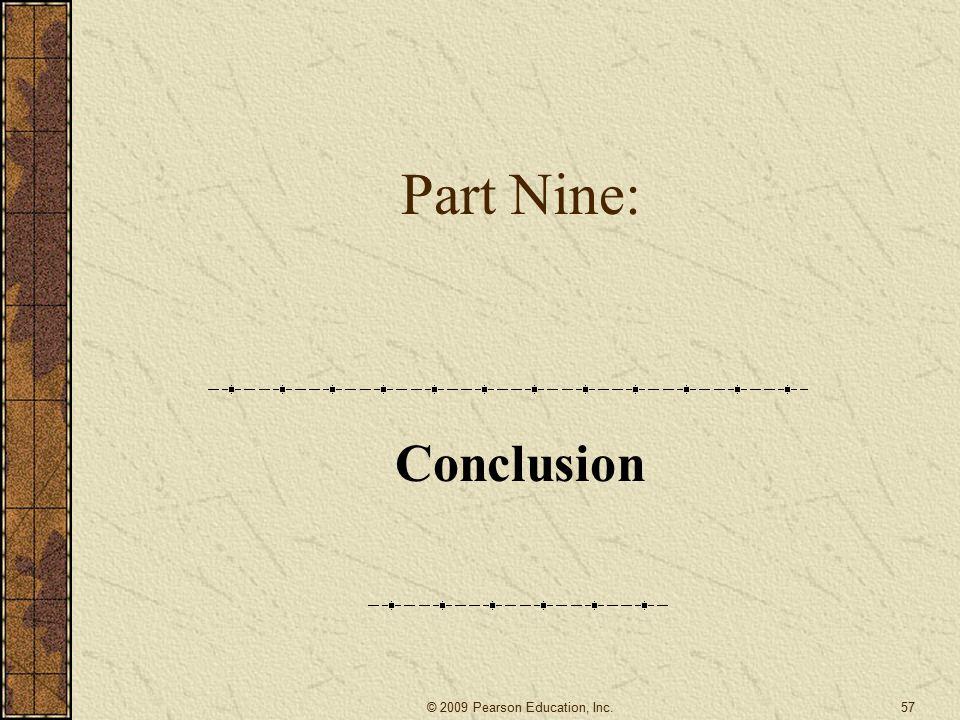 Part Nine: Conclusion 57© 2009 Pearson Education, Inc.