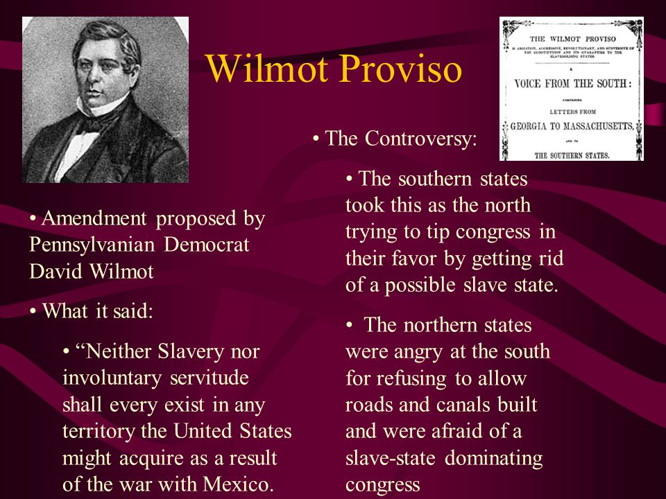 A Threat of Secession California enters U.S as a free state by own choice Causes distrust in Congress North wants Abolition of slavery in District of Columbia North also wants Popular Sovereignty (the right of residents of a territory to vote for or against slavery) for new territories South wants Fugitive Slave Act of 1793 to be followed Secession: The formal withdrawal of a state from the Union.