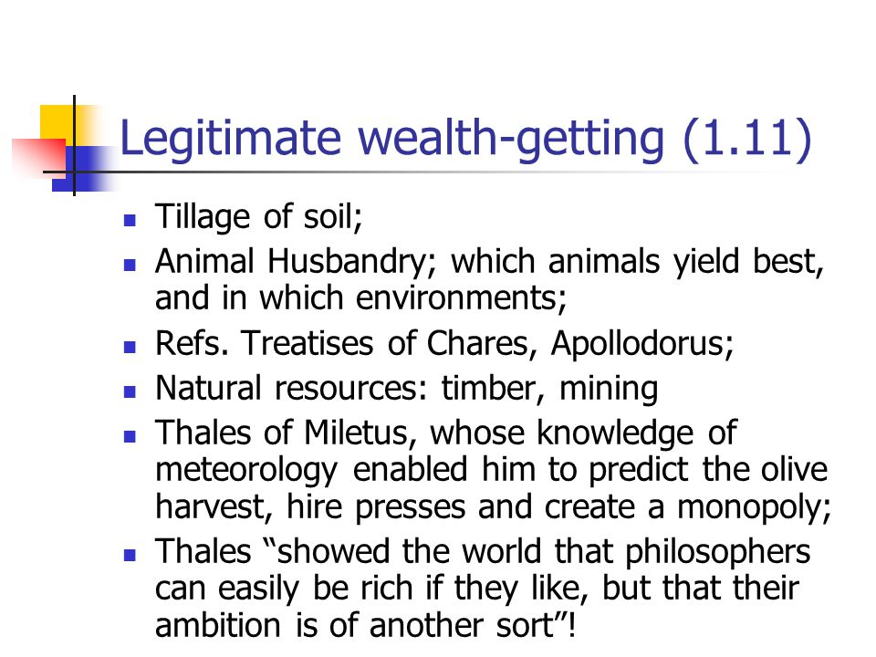 Legitimate wealth-getting (1.11) Tillage of soil; Animal Husbandry; which animals yield best, and in which environments; Refs.