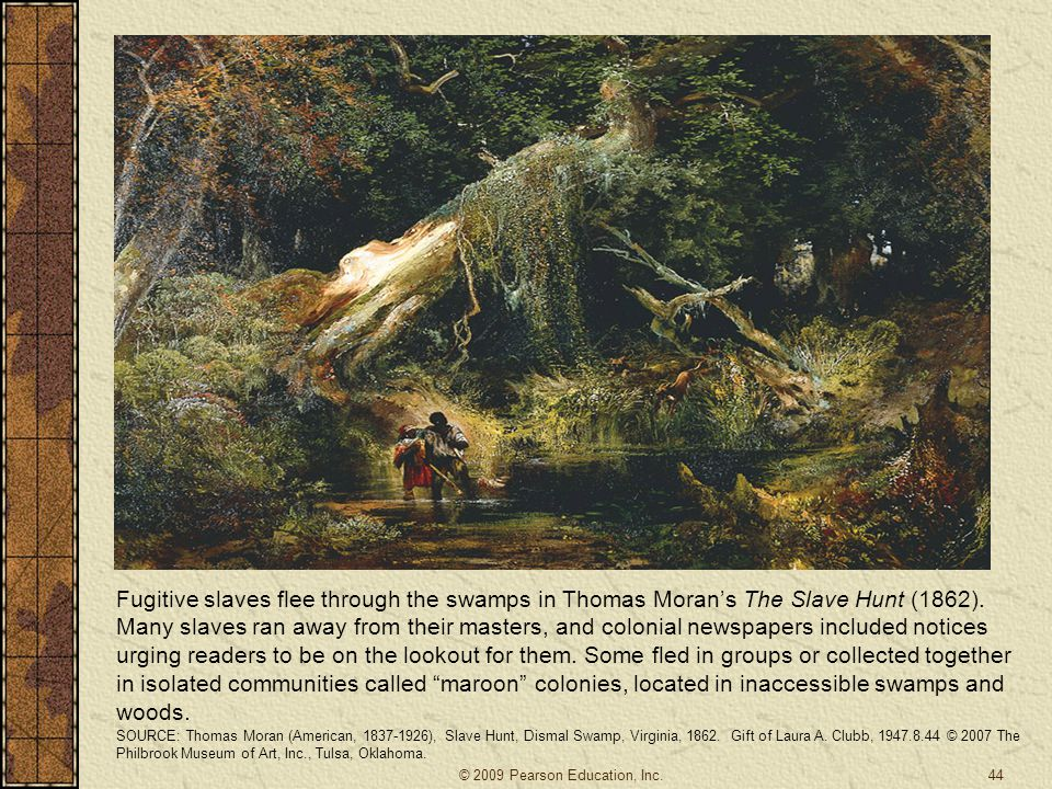 Fugitive slaves flee through the swamps in Thomas Moran's The Slave Hunt (1862). Many slaves ran away from their masters, and colonial newspapers incl