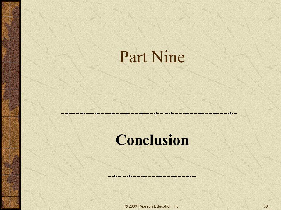 Part Nine Conclusion 60© 2009 Pearson Education, Inc.