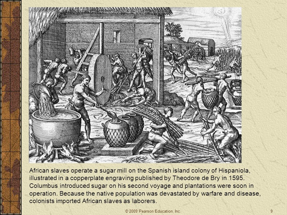 9 African slaves operate a sugar mill on the Spanish island colony of Hispaniola, illustrated in a copperplate engraving published by Theodore de Bry