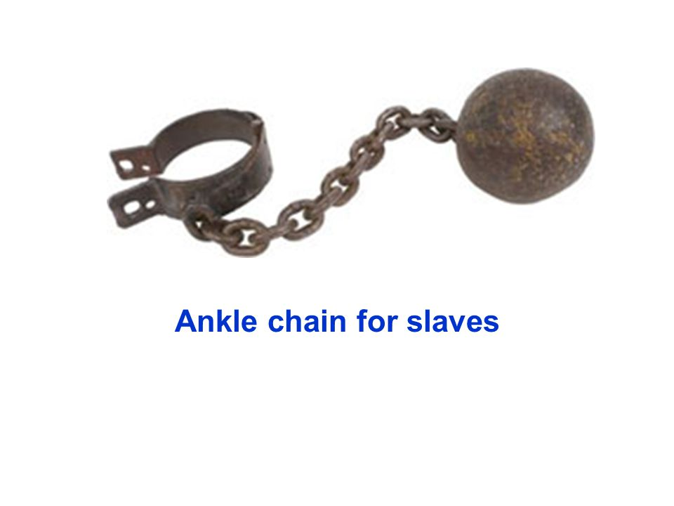 Ankle chain for slaves