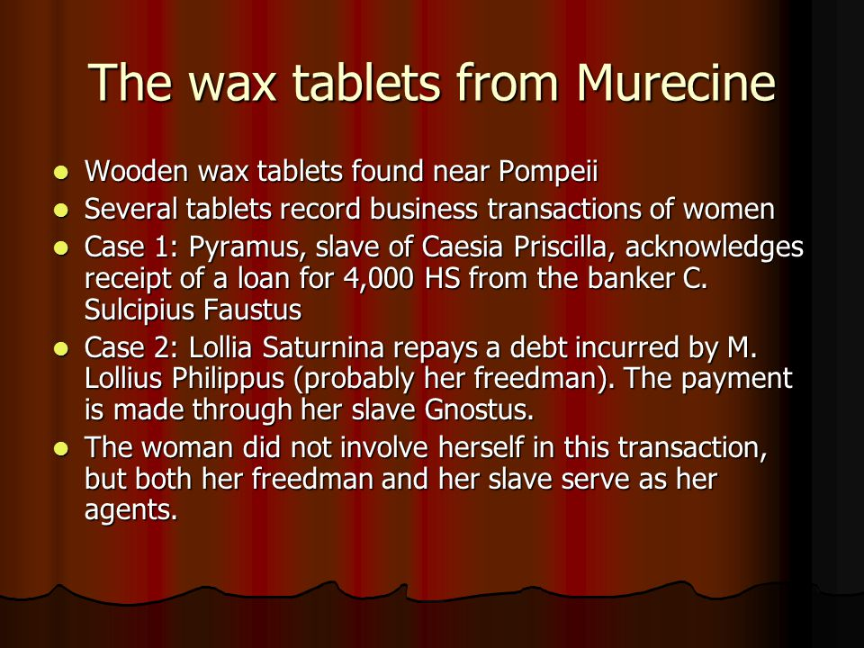 The wax tablets from Murecine Wooden wax tablets found near Pompeii Wooden wax tablets found near Pompeii Several tablets record business transactions
