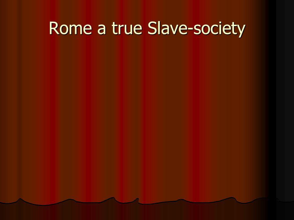 Rome a true Slave-society