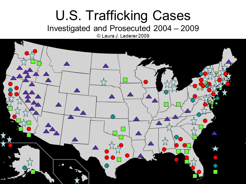 U.S. Trafficking Cases Investigated and Prosecuted 2004 – 2009 © Laura J.