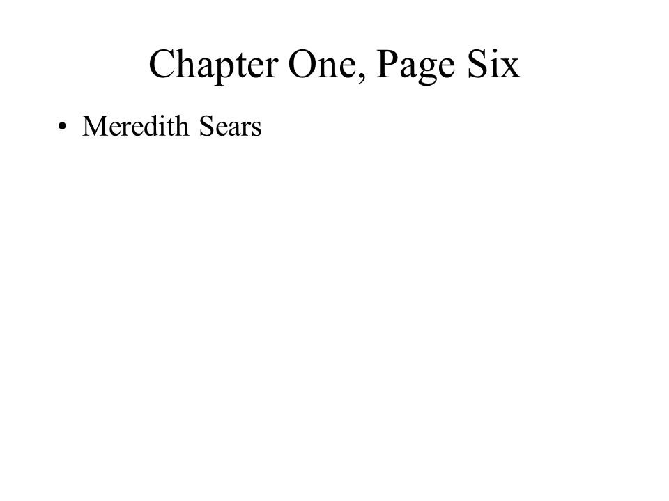 Chapter One, Page Six Meredith Sears