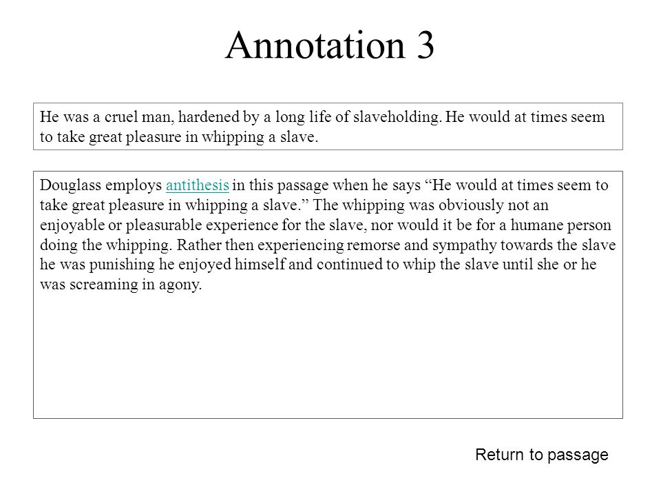 Annotation 3 Return to passage He was a cruel man, hardened by a long life of slaveholding.