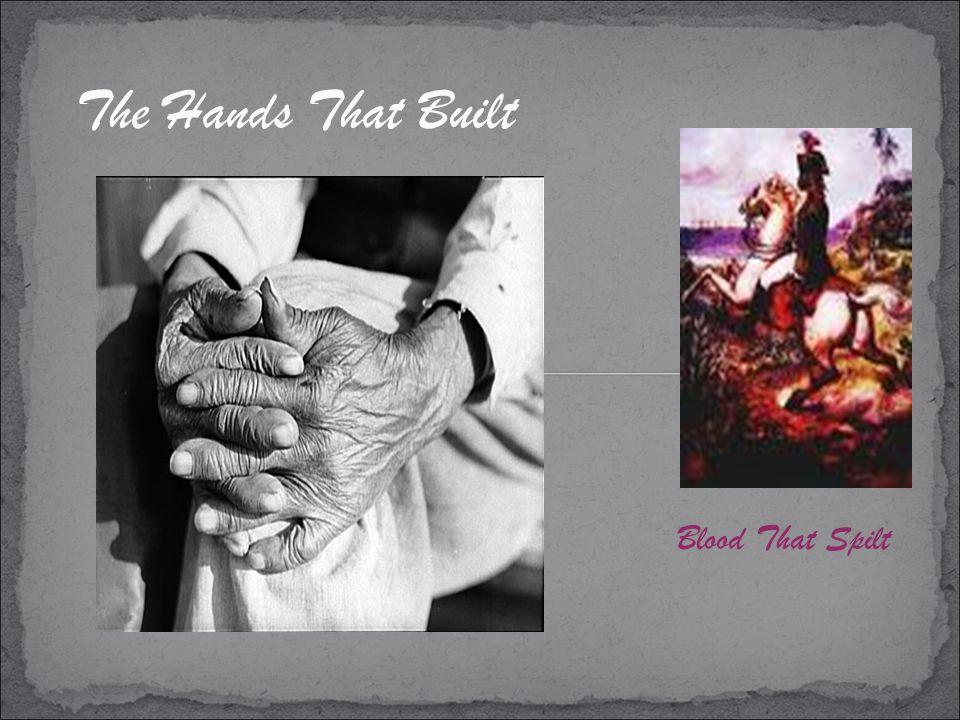The Hands That Built Blood That Spilt