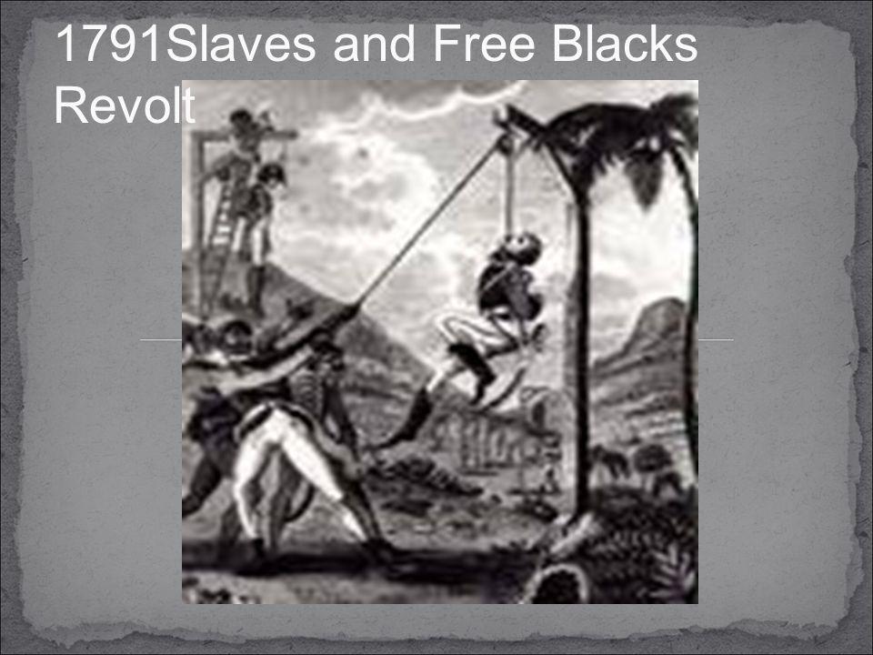 1791Slaves and Free Blacks Revolt