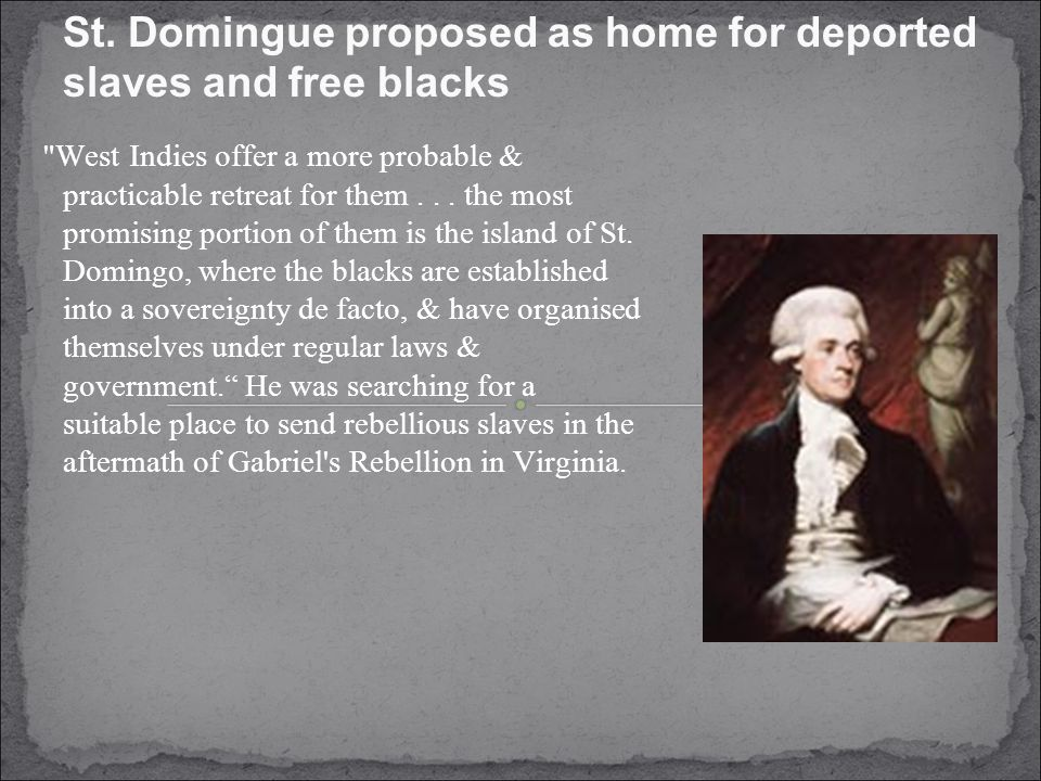 St. Domingue proposed as home for deported slaves and free blacks