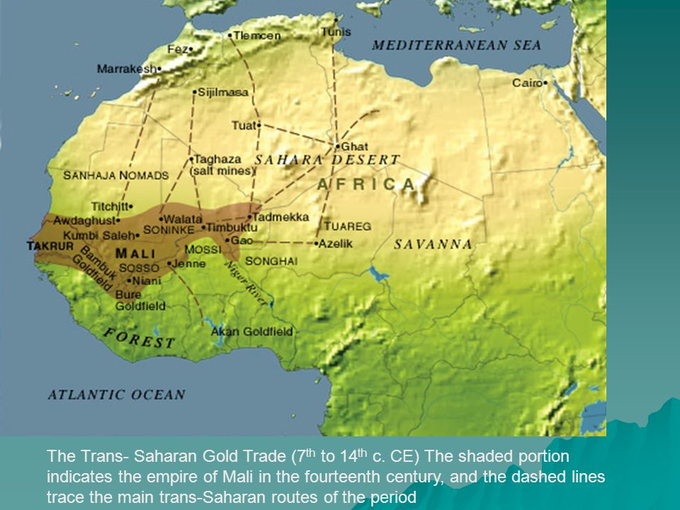 The Trans- Saharan Gold Trade (7 th to 14 th c.