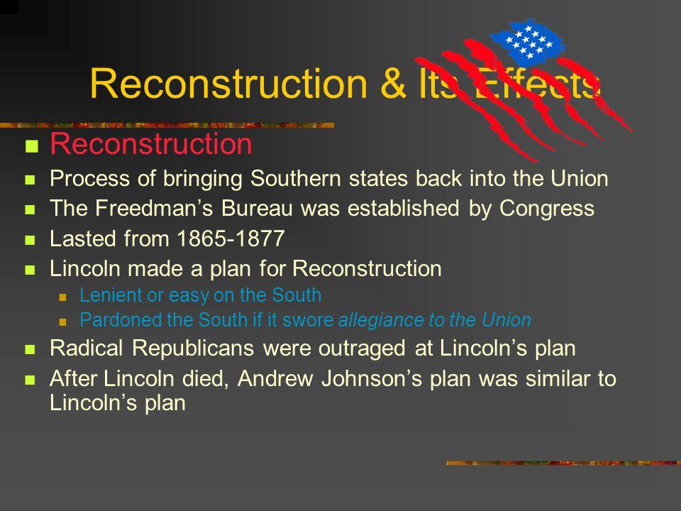 Chapter 4, Section 4 Vocabulary Freedman's Bureau Reconstruction Radical Republicans Andrew Johnson 14 th Amendment 15 th Amendment Scalawag Carpetbag