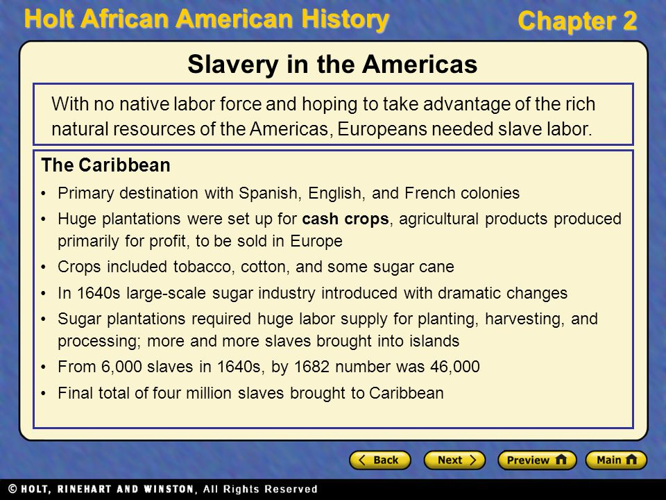 Holt African American History Chapter 2 The Caribbean Primary destination with Spanish, English, and French colonies Huge plantations were set up for