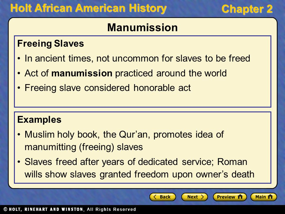 Holt African American History Chapter 2 Freeing Slaves In ancient times, not uncommon for slaves to be freed Act of manumission practiced around the w