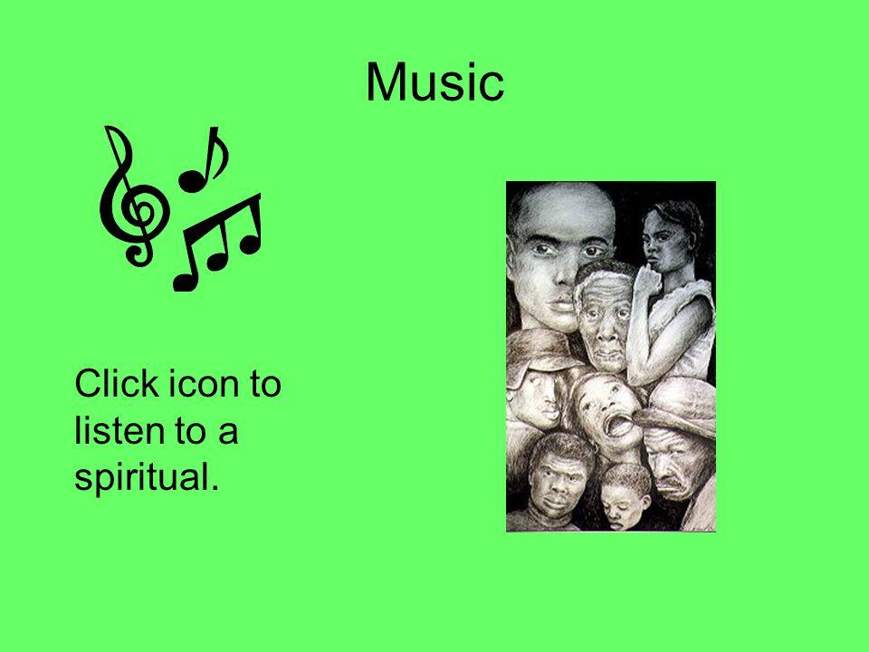 Music Click icon to listen to a spiritual.