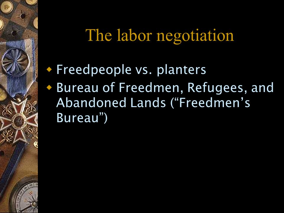 The labor negotiation  Freedpeople vs.
