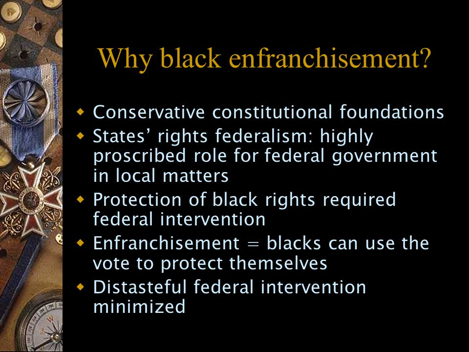 Why black enfranchisement.