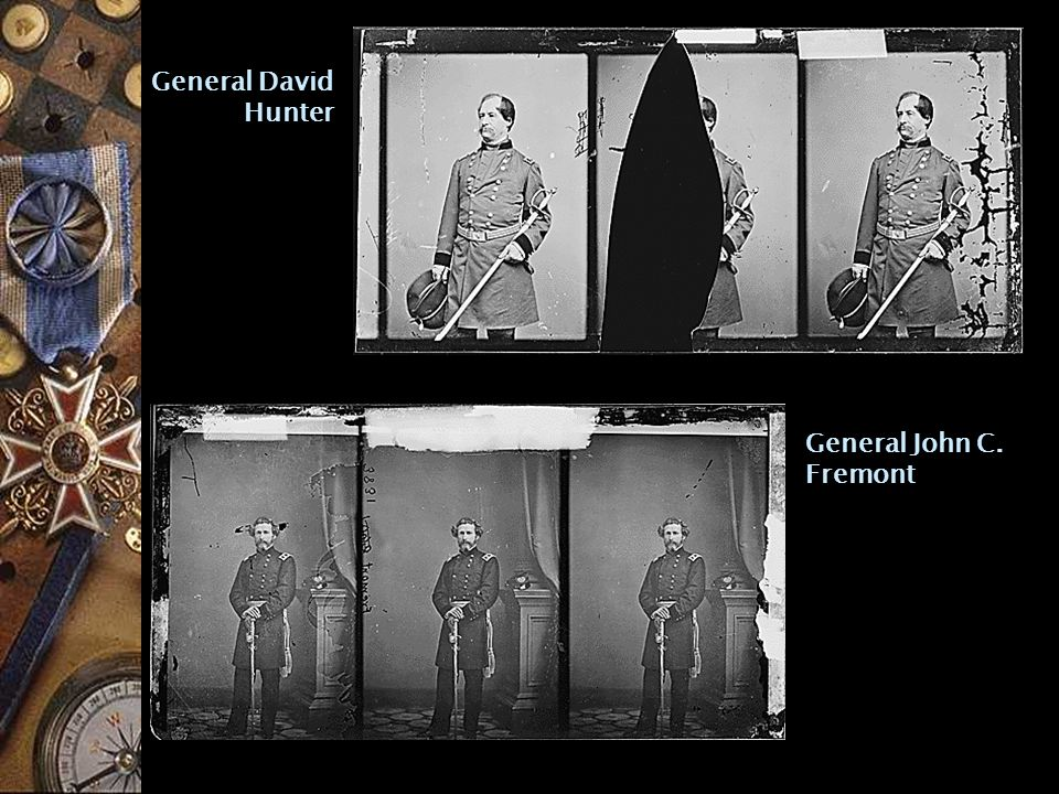 General John C. Fremont General David Hunter