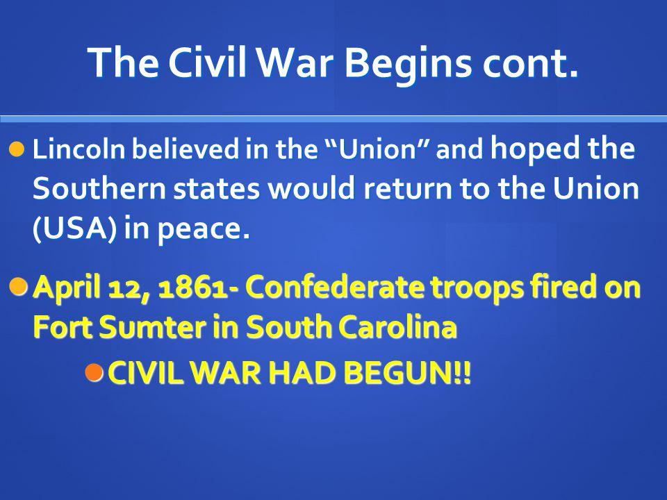 The Civil War Begins cont.
