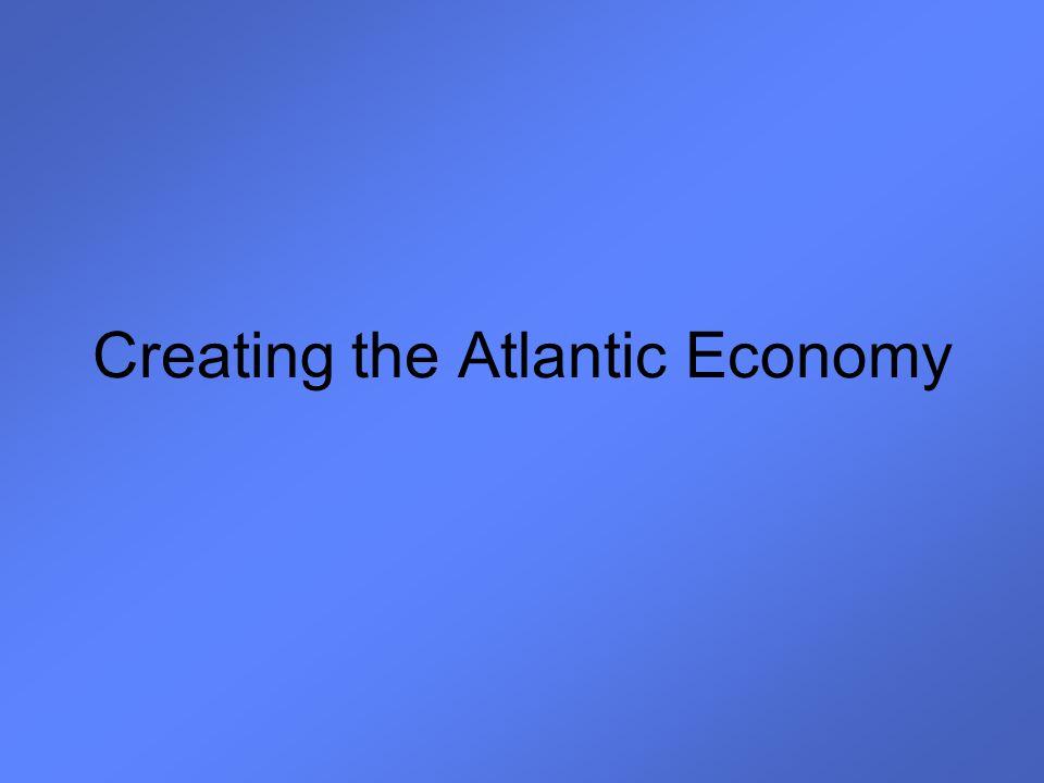 Creating the Atlantic Economy