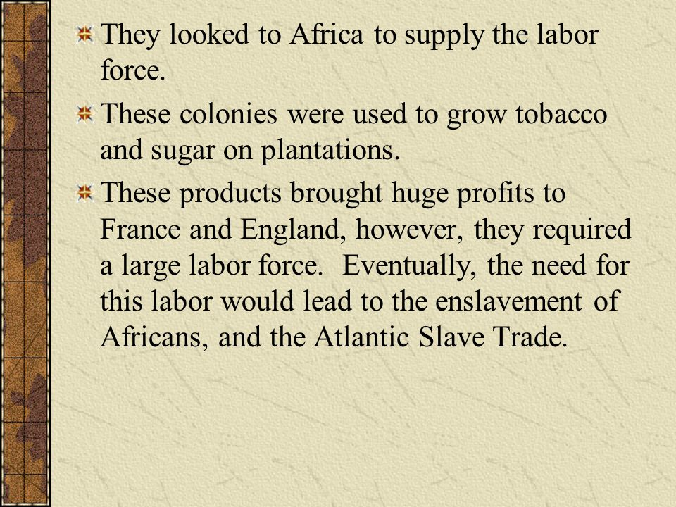 They looked to Africa to supply the labor force.