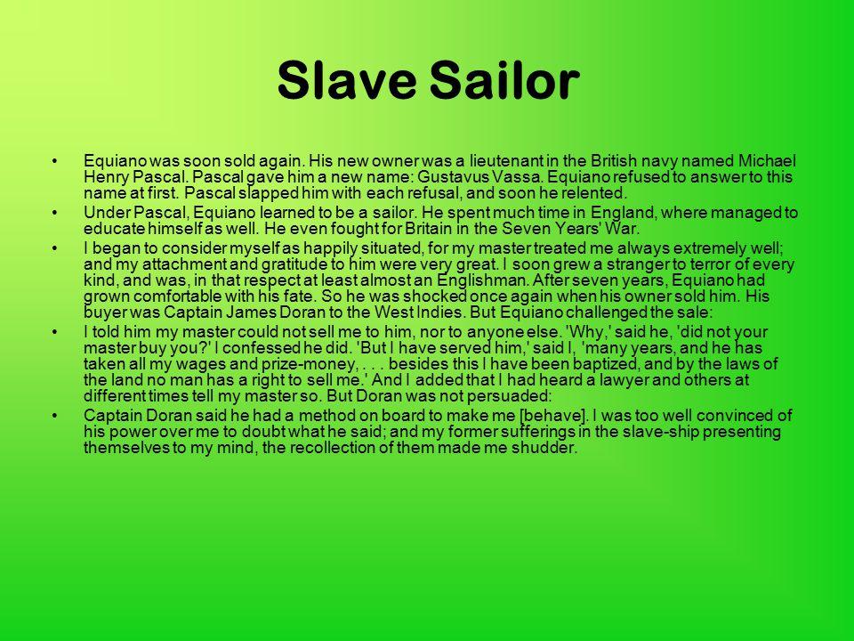 Slave Sailor Equiano was soon sold again.