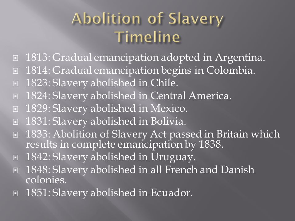  1813: Gradual emancipation adopted in Argentina.