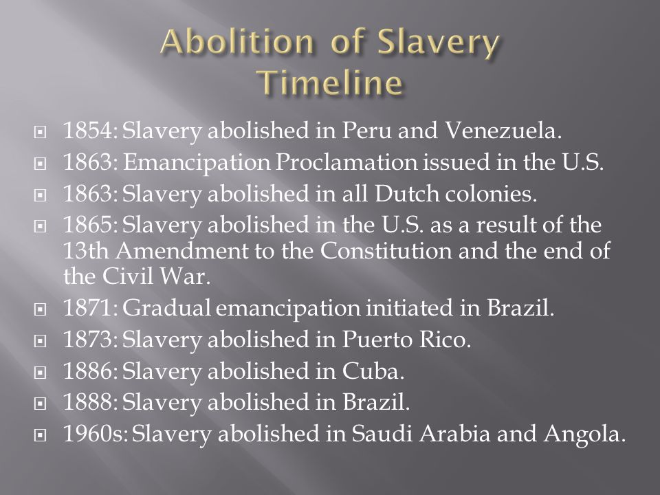  1854: Slavery abolished in Peru and Venezuela.