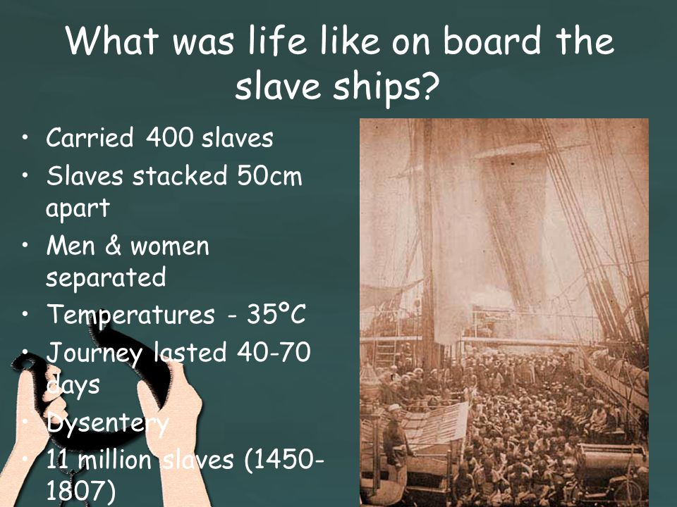 What was life like on board the slave ships.