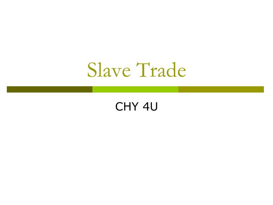 Slave Trade CHY 4U