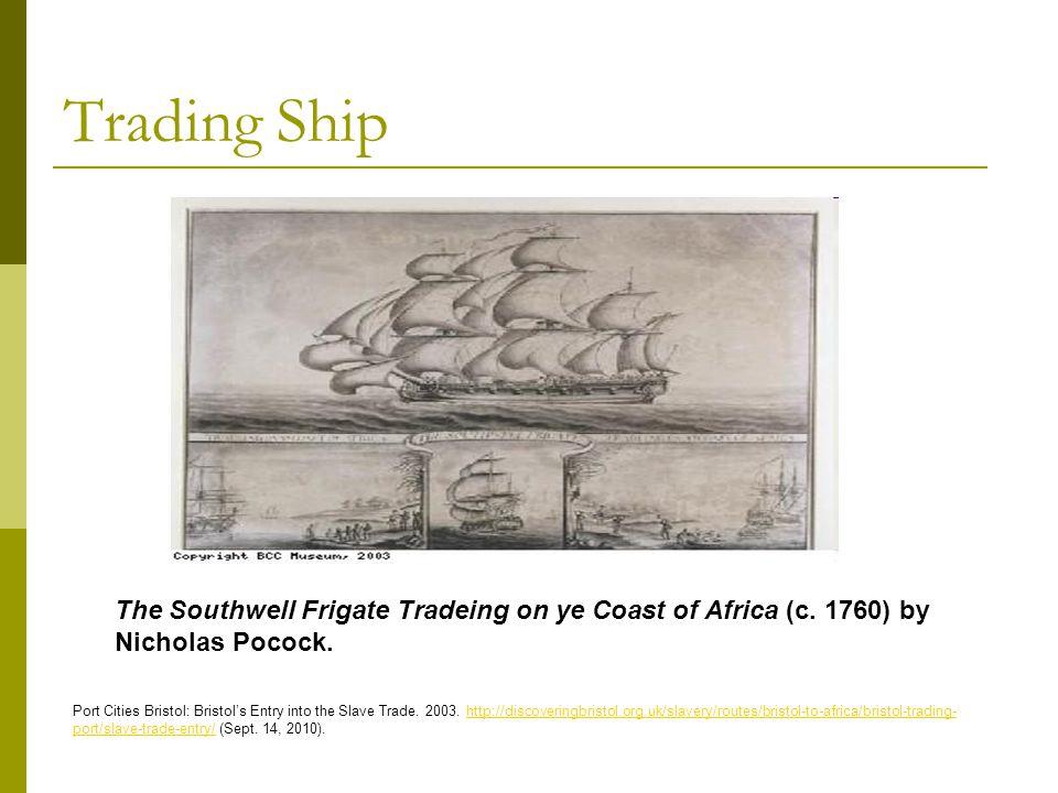 Trading Ship The Southwell Frigate Tradeing on ye Coast of Africa (c.