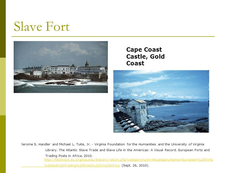Slave Fort Cape Coast Castle, Gold Coast Jerome S.