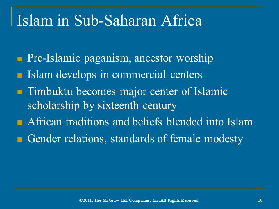 Islam in Sub-Saharan Africa Pre-Islamic paganism, ancestor worship Islam develops in commercial centers Timbuktu becomes major center of Islamic schol