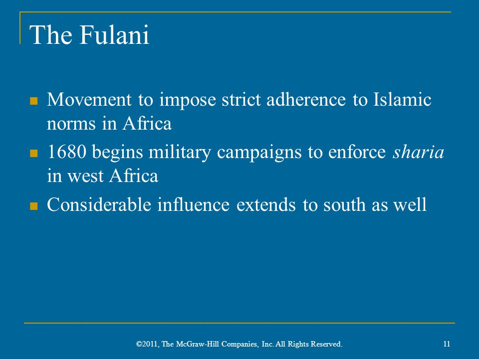 The Fulani Movement to impose strict adherence to Islamic norms in Africa 1680 begins military campaigns to enforce sharia in west Africa Considerable