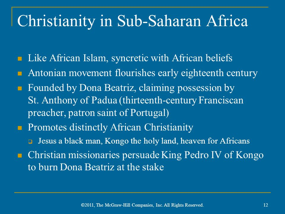 Christianity in Sub-Saharan Africa Like African Islam, syncretic with African beliefs Antonian movement flourishes early eighteenth century Founded by