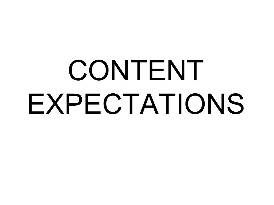 CONTENT EXPECTATIONS