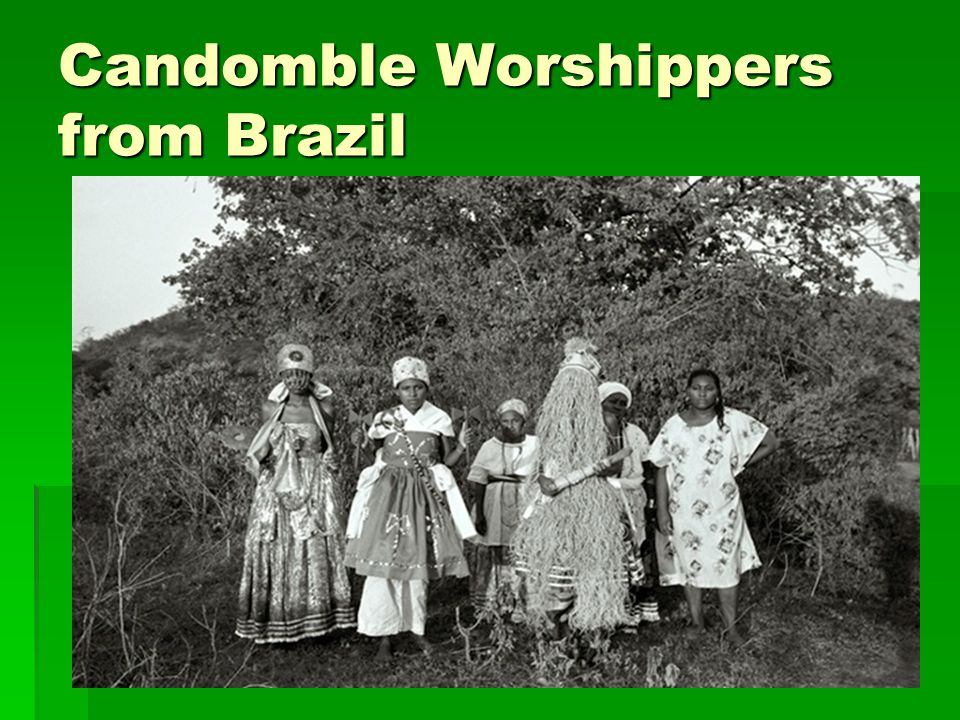 Candomble Worshippers from Brazil