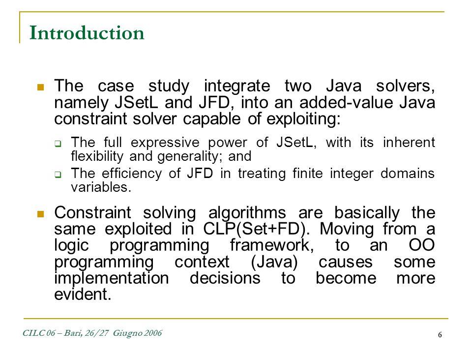 CILC 06 – Bari, 26/27 Giugno 2006 17 Case Study: JSetL+JFD procedure step (Constraint Store)...