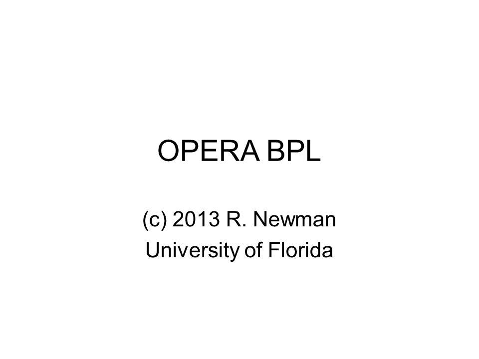 OPERA BPL (c) 2013 R. Newman University of Florida