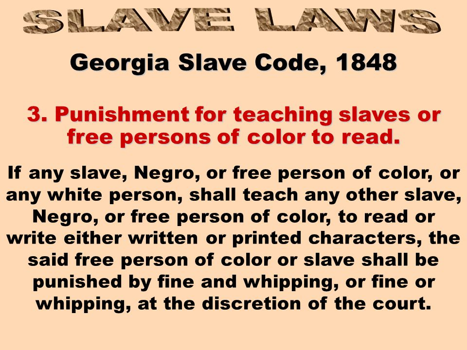 Georgia Slave Code, 1848 2. Punishment of free persons of color for encouraging slaves 2.