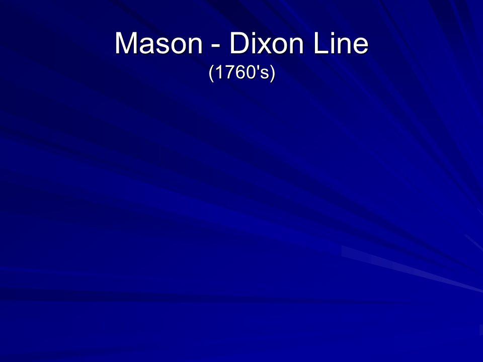 Mason - Dixon Line (1760 s)