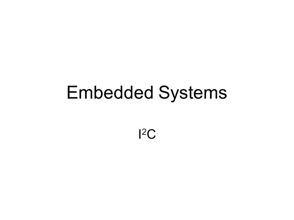 Embedded Systems I2CI2C