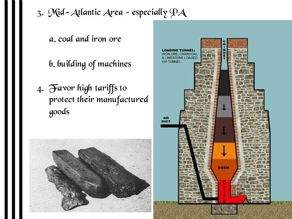 3. Mid-Atlantic Area – especially PA a. coal and iron ore b.
