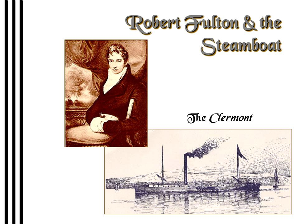 Robert Fulton & the Steamboat The Clermont