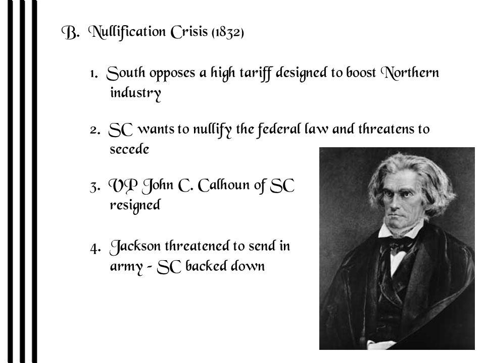 B. Nullification Crisis (1832) 1.