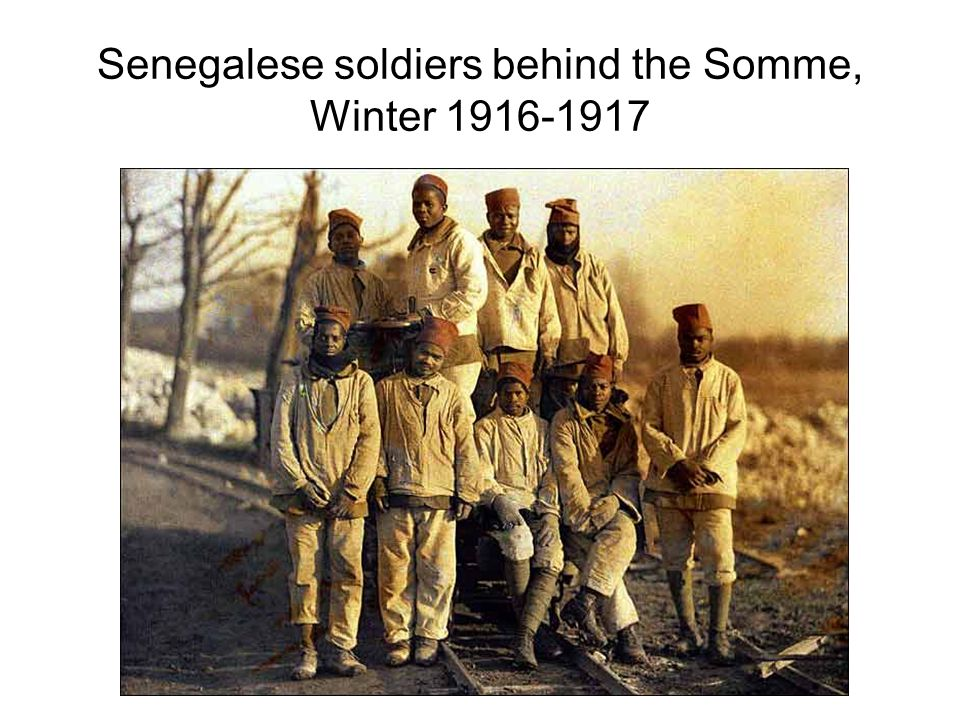 Senegalese soldiers behind the Somme, Winter 1916-1917