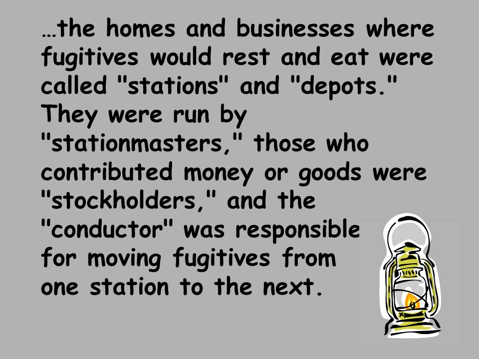 …the homes and businesses where fugitives would rest and eat were called